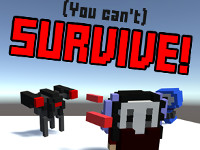 You Can't Survive!